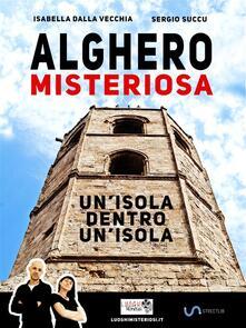 Alghero misteriosa - Isabella Dalla Vecchia,Sergio Succu - ebook