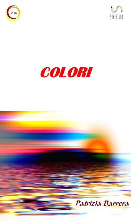 Colori - Patrizia Barrera - ebook