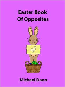 Easter Book Of Opposites