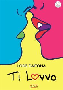 Ti Lovvo - Loris Daitona - ebook