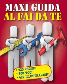 MAXI GUIDA al Fai da te - Valerio Poggi - ebook