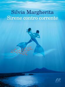 Sirene contro corrente - Silvia Margherita - ebook