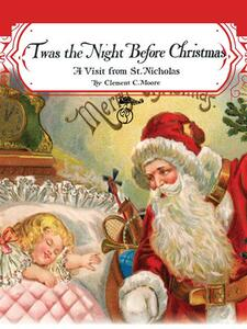 Twas the Night before Christmas: A Visit from St. Nicholas (Santa Claus)