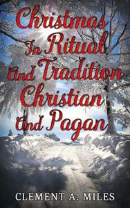Christmas in Ritual and Tradition, Christian and Pagan