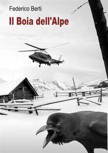 Il boia dell'Alpe. La maldicenza uccide - Federico Berti - ebook