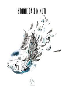 Storie da 3 minuti e poco più - Renata Sonia Corossi - ebook