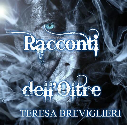 Racconti dell'Oltre - Teresa Breviglieri - ebook