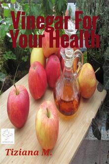 Vinegar For Your Health