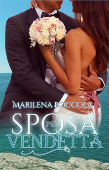 Sposa per vendetta - Marilena Boccola - ebook