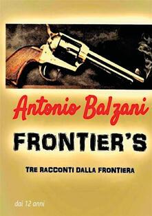 Antondemarirreguera.es Frontier's. Tre racconti dalla frontiera Image