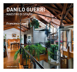 Danilo Guerri. Maestro di spazio. Ediz. a colori
