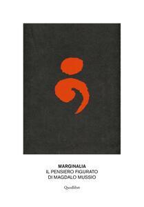 Marginalia. Il pensiero figurato di Magdalo Mussio
