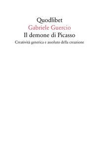 Il demone di Picasso. Creatività generica e assoluto della creazione