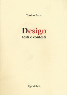Design. Testi e contesti - Tonino Paris - copertina
