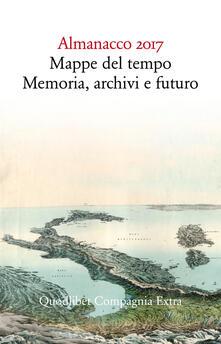 Almanacco 2017. Mappe del tempo: memoria, archivi, futuro - copertina