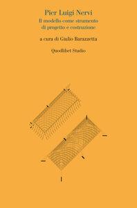 Libro Pier Luigi Nervi. Il modello come strumento di progetto Giulio Barazzetta