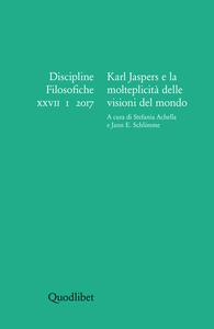Discipline filosofiche (2017). Ediz. multilingue. Vol. 1: Karl Jaspers e la molteplicità delle visioni del mondo.