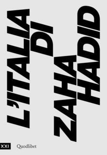 L Italia di Zaha Hadid. Catalogo della mostra (Roma, 23 giugno 2017-14 gennaio 2018).pdf