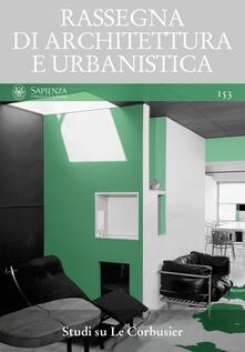 Lpgcsostenible.es Rassegna di architettura e urbanistica. Ediz. multilingue. Vol. 153: Studi su Le Corbusier. Image