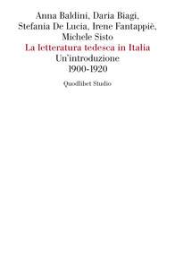 La letteratura tedesca in Italia. Un'introduzione (1900-1920)