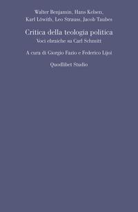 Critica della teologia politica. Voci ebraiche su Carl Schmitt - Benjamin Walter Kelsen Hans Löwith Karl - wuz.it