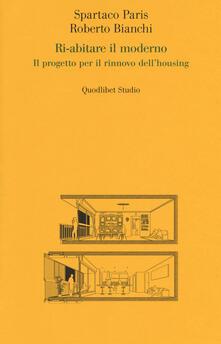 Ri-abitare il moderno. Il progetto per il rinnovo dellhousing.pdf