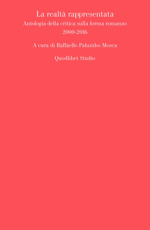 Image of La realtà rappresentata. Antologia della critica sulla forma romanzo (2000-2016)