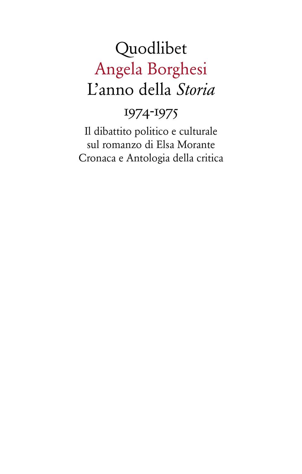 Image of L' anno della «Storia» 1974-1975. Il dibattito politico e culturale sul romanzo di Elsa Morante. Cronaca e antologia della critica