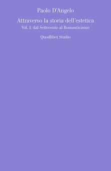 Voluntariadobaleares2014.es Attraverso la storia dell'estetica. Vol. 1: Dal Settecento al Romanticismo. Image