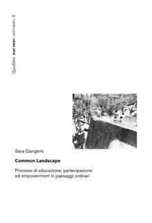 Common landscape. Processi di educazione, partecipazione ed «empowerment» in paesaggi ordinari - Sara Gangemi - copertina