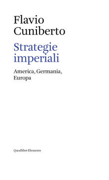 Strategie imperiali. America, Germania, Europa - Flavio Cuniberto - copertina
