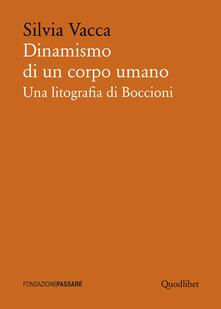 Dinamismo di un corpo umano. Una litografia di Boccioni.pdf