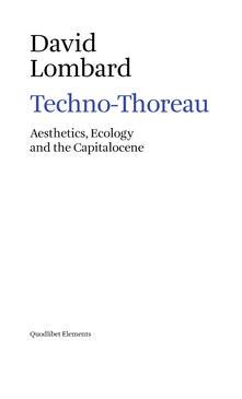 Amatigota.it Techno-Thoreau. Aesthetics, ecology and the Capitalocene Image