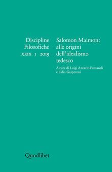 Discipline filosofiche (2019). Vol. 1: Salomon Maimon: alle origini dell'idealismo tedesco. - copertina