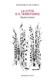 La città e il territorio. Quattro lezioni.pdf