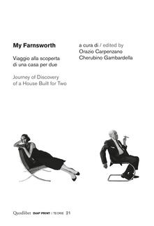 My Farnsworth. Viaggio alla scoperta di una casa per due- Journey of discovery of a house built for two.pdf