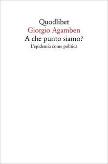 A che punto siamo? L'epidemia come politica - Giorgio Agamben - copertina