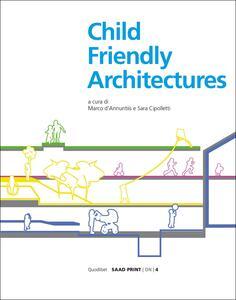 Libro Child-friendly architecture. Ediz. illustrata