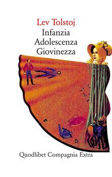 Infanzia-Adolescenza-Giovinezza - Enrichetta Carafa D'Andria,Pietro Zveteremich,Lev Tolstoj - ebook