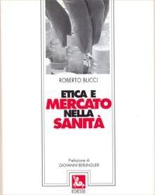Etica e mercato nella sanità - Roberto Bucci - copertina