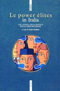Le power élites in Italia. Chi «Conta» nella società della comunicazione