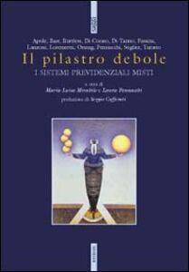 Foto Cover di Il pilastro debole. I sistemi previdenziali misti, Libro di  edito da Ediesse