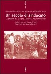 Un secolo di sindacato: la Camera del lavoro a Modena nel Novecento