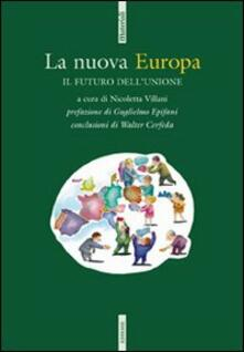 La nuova Europa. Il futuro dell'Unione - copertina