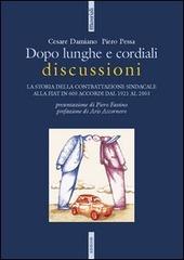 Dopo lunghe e cordiali discussioni. La storia della contrattazione sindacale alla Fiat in 600 accordi dal 1921 al 2003