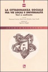La cittadinanza sociale fra vie locali e universalità. Voci a confronto