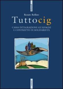 Tuttocig. Cassa integrazione guadagni e contratto di solidarietà.pdf