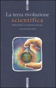 Foto Cover di La terza rivoluzione scientifica. Bioscienze e coesione sociale, Libro di  edito da Ediesse