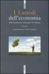 Foto Cover di I lunedì dell'economia della Fondazione Giuseppe di Vittorio. Vol. 1, Libro di  edito da Ediesse