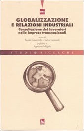 Globalizzazione e relazioni industriali. Consultazione dei lavoratori nelle imprese transnazionali